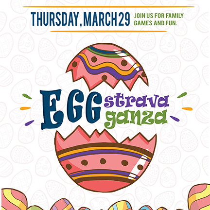Thursday, March 29. Join us for family games and fun. Eggstravaganza
