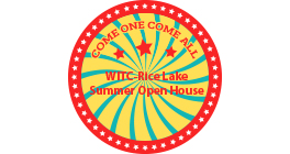 Come one, come all. WITC-Rice Lake Summer Open House