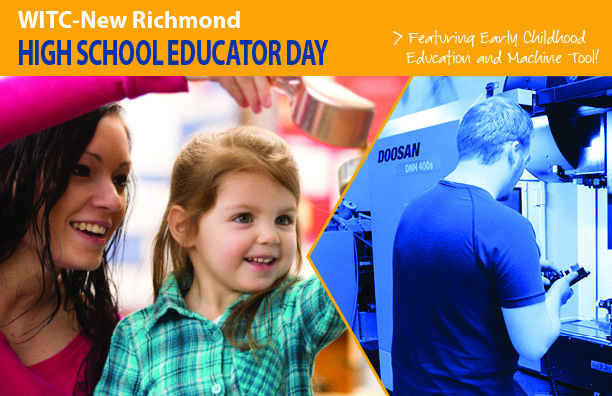 WITC-New Richmond High School Educator Day Featuring early childhood education and machine tool