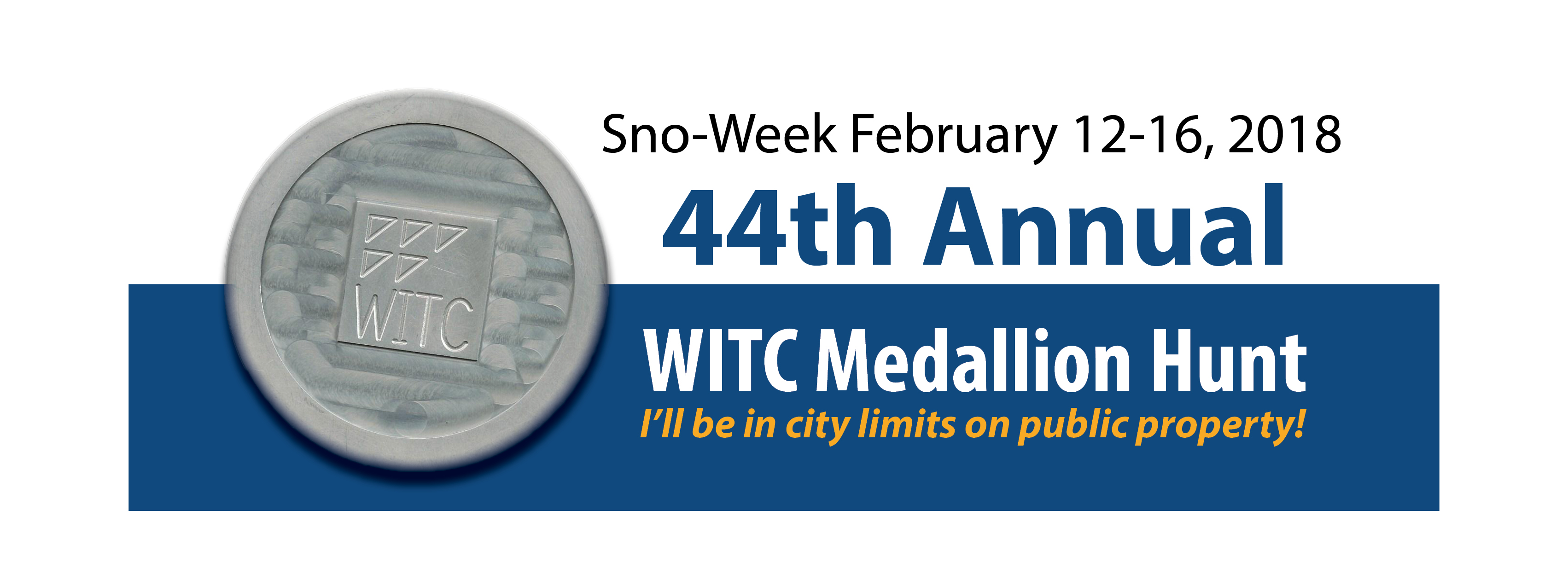 Sno-Week February 12th through the 16th, 2018. 44th Annual WITC Medallion Hunt will be in city limits on public property.