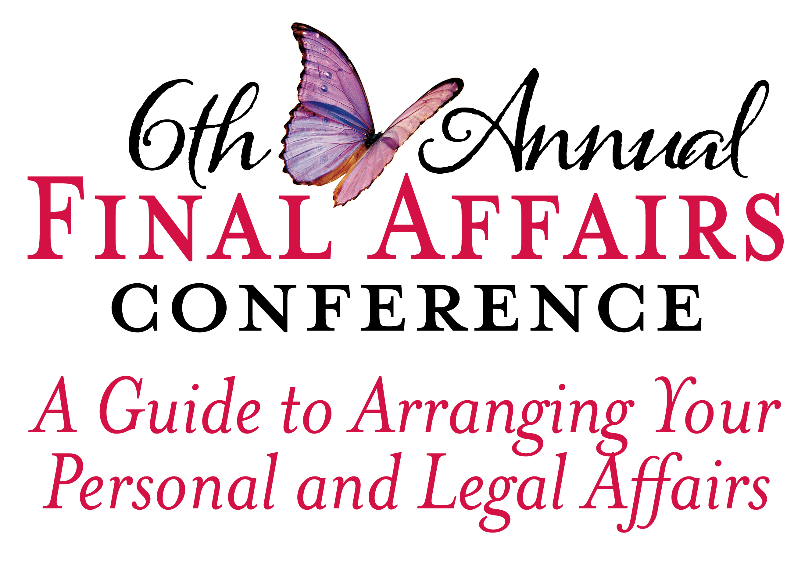 6th Annual Final Affairs Conference: A Guide to Arranging Your Personal and Legal Affairs