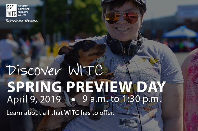 A person holding a dog and attending an open house event; Discover WITC Spring Preview Day April 9, 2019 9 a.m. to 1:30 p.m.