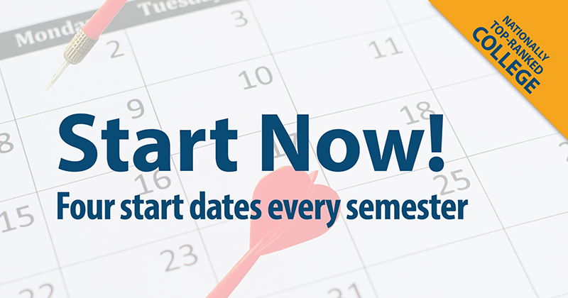 "Darts on a calendar with ""Start Now, Four start dates every semester"""